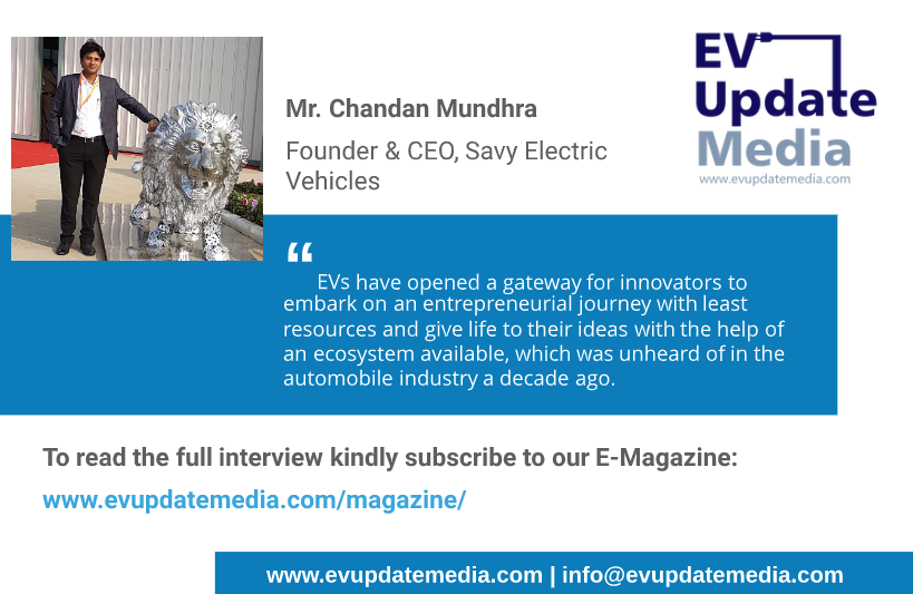 Mr. Chandan Mundhra - Founder & CEO, Savy Electric Vehicles